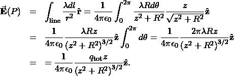 \begin{eqnarray*}\vec{\mathbf{E}}(P)&=&\int_{\mathrm{line}}\frac{\lambda dl}{r^2}\hat{\mathbf{r}}=\frac{1}{4\pi\epsilon_0}\int_0^{2\pi}\frac{\lambda Rd\theta}{z^2+R^2}\frac{z}{\sqrt{z^2+R^2}}\hat{\mathbf{z}}\\&=&\frac{1}{4\pi\epsilon_0}\frac{\lambda Rz}{\left(z^2+R^2\right)^{3/2}}\hat{\mathbf{z}}\int_0^{2\pi}d\theta=\frac{1}{4\pi\epsilon_0}\frac{2\pi\lambda Rz}{\left(z^2+R^2\right)^{3/2}}\hat{\mathbf{z}}\\&=&=\frac{1}{4\pi\epsilon_0}\frac{q_{\mathrm{tot}}z}{\left(z^2+R^2\right)^{3/2}}\hat{\mathbf{z}}.\end{eqnarray*}