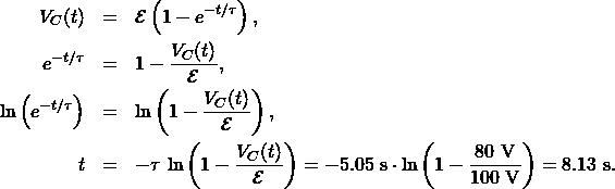 \begin{eqnarray*}V_C(t)&=&\mathcal{E}\left(1-e^{-t/\tau}\right),\\e^{-t/\tau}&=&1-\frac{V_C(t)}{\mathcal{E}},\\\ln\left(e^{-t/\tau}\right)&=&\ln\left(1-\frac{V_C(t)}{\mathcal{E}}\right),\\t&=&-\tau\,\ln\left(1-\frac{V_C(t)}{\mathcal{E}}\right)=-5.05~\mathrm{s}\cdot\ln\left(1-\frac{80~\mathrm{V}}{100~\mathrm{V}}\right)=8.13~\mathrm{s}.\end{eqnarray*}