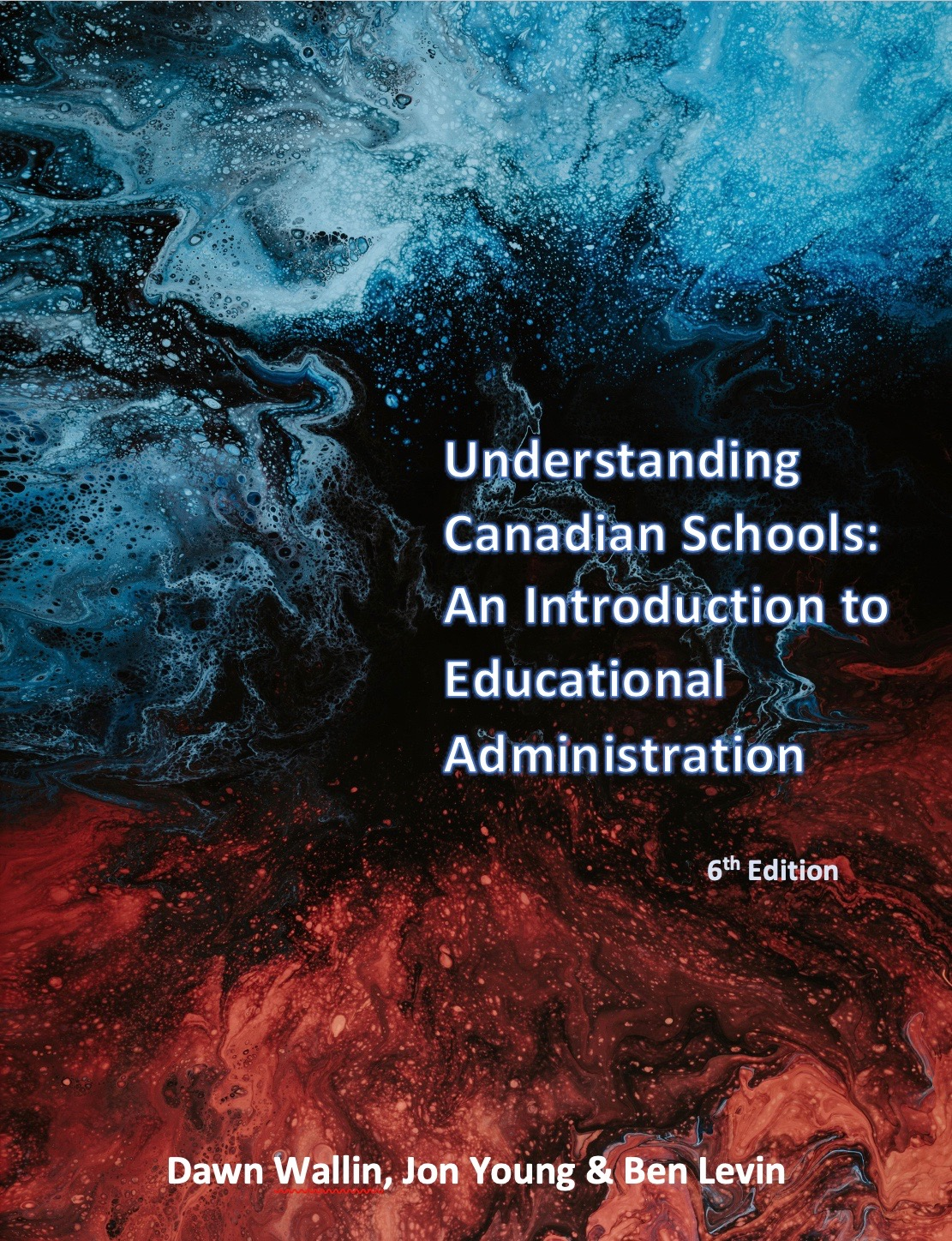 Cover image for Understanding Canadian Schools: An Introduction to Educational Administration (6th Edition)